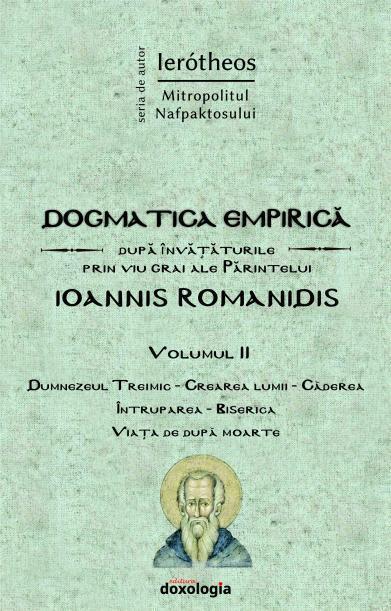 """""""Dogmatica empirică după învățăturile prin viu grai ale Părintelui Ioannis Romanidis"""", volumul al II-lea (coperta 1)"""